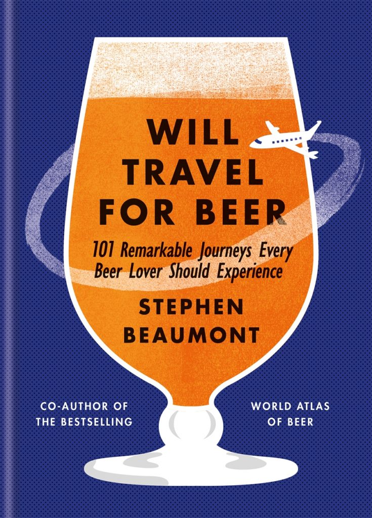 Cover: Will Travel for Beer by Stephen Beaumont